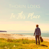 Thorin Loeks - In This Place  arte