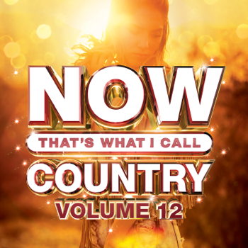 NOW Thats What I Call Country Vol 12 Various Artists album songs, reviews, credits