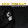 Higher Place (feat. Bob Marley) - Skip Marley