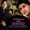Altaf Raja Phir Pardesi Andaz Mein Single