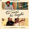 Tu Meri Ki Lagadi feat Kanika Kapoor Indeep Bakshi Single