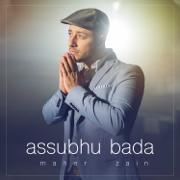 Assubhu Bada - Maher Zain - Maher Zain