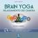 Matt Harvey - Rilassamento dei chakra: Brain Yoga. Tecnica guidata