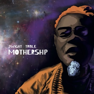 Dwight Trible - Mothership (2019) LEAK ALBUM