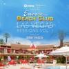 Ultra / Wynn Presents Encore Beach Club Las Vegas Sessions, Vol. 1 (Mixed By Sidney Samson)