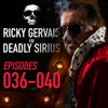 Ricky Gervais - Ricky Gervais Is Deadly Sirius: Episodes 36 - 40 (Original Recording) artwork