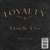 Lis & Khay Be - Loyalty artwork