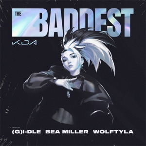 K/DA, (G)I-DLE & Wolftyla - THE BADDEST feat. bea miller & League of Legends