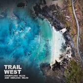 Trail West - Oiyaboya
