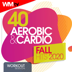 Various Artists - 40 Aerobic & Cardio Fall Hits 2020 Workout Session (40 Unmixed Compilation for Fitness & Workout 135 Bpm / 32 Count - Ideal for Aerobic, Cardio Dance, Body Workout)