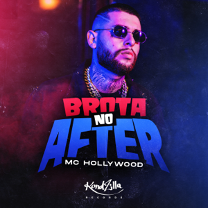 MC Hollywood - Brota no After