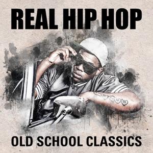 Real Hip Hop: Old School Classics