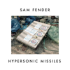 Hypersonic Missiles - Sam Fender mp3