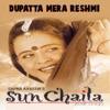 Dupatta Mera Reshmi From Sun Chaila Single