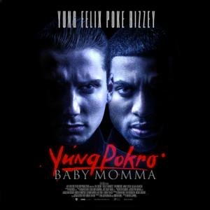 Yung Felix & Poke - Baby Momma feat. Bizzey