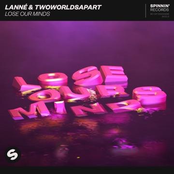 LANNÉ & TwoWorldsApart – Lose Our Minds – Single