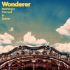 Wonderer by Nothing's Carved In Stone