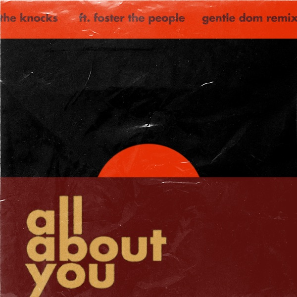 All About You (feat. Foster The People) [Gentle Dom Remix] - Single