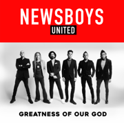 Greatness of Our God - Newsboys - Newsboys