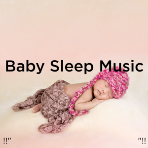 "Einstein Baby Lullaby Academy & Rockabye Lullaby - !!"" Baby Sleep Music ""!!"