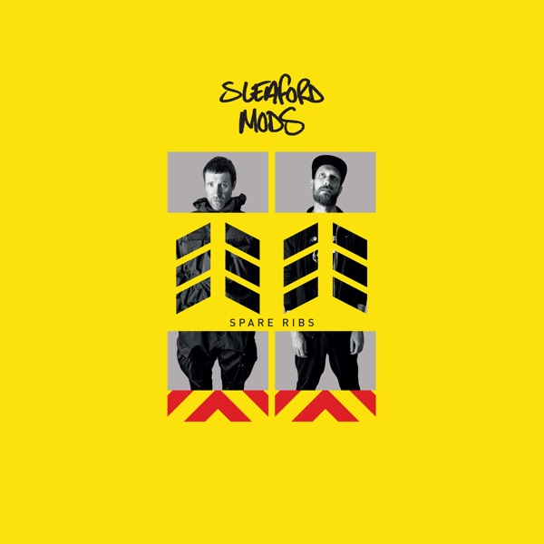 Spare Ribs (by Sleaford Mods)