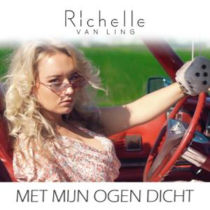 Richelle Van Ling - Met Mijn Ogen Dicht