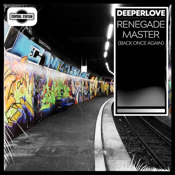 Deeperlove - Renegade Master (Back Once Again)