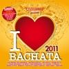 I Love Bachata 2011 (16 Bachata Hits)