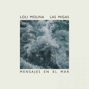 Loli Molina & Las Migas - Mensajes en el Mar