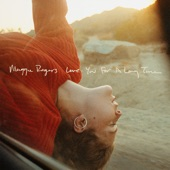 Maggie Rogers - Love You For A Long Time