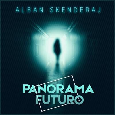 Panorama Futuro - Single - Alban Skenderaj