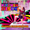 Songs from the Kitchen Disco: Sophie Ellis-Bextor's Greatest Hits - Sophie Ellis-Bextor