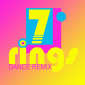 7 Rings (Extended Dance Remix)