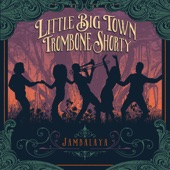 Little Big Town;Trombone Shorty - Jambalaya (On The Bayou)