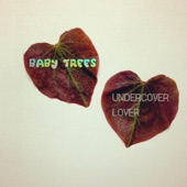Baby Trees - Undercover Lover