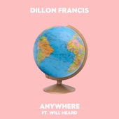 Dillon Francis feat. Will Heard - Anywhere