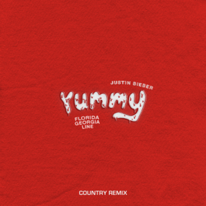 Justin Bieber - Yummy (Country Remix) [feat. Florida Georgia Line]