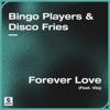 Bingo Players - Forever Love