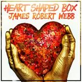 James Robert Webb - Heart Shaped Box