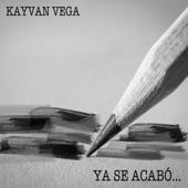 Kayvan Vega - Ya Se Acabo