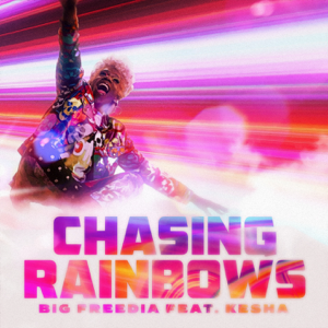 Big Freedia - Chasing Rainbows feat. Kesha