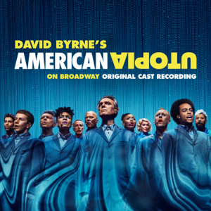 David Byrne - American Utopia on Broadway (Original Cast Recording Live)