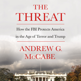 The Threat - Andrew G. McCabe mp3 download