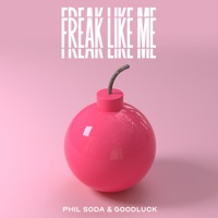 Phil Soda & GoodLuck - Freak Like Me
