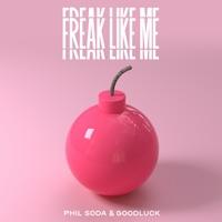 Phil Soda & GoodLuck - Freak Like Me