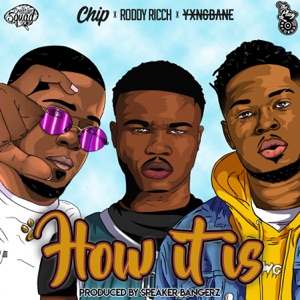 Roddy Ricch, Chip & Yxng Bane - How It Is feat. The Plug