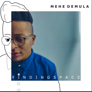 Mehe Demula - Finding Space