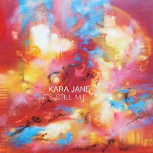 Kara Jane - It's Still M.E