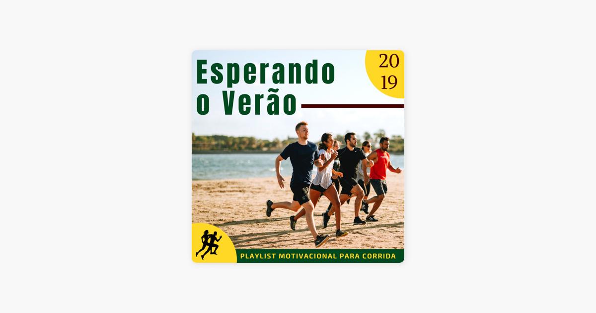 Esperando O Verão 2019 Melhores Músicas Edm Para Correr Na Praia Motivação Playlist Motivacional Para Corrida Por Correr Dj