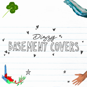 Dizzy - Basement Covers - EP